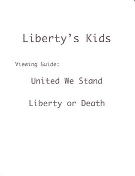 Liberty's Kids United We Stand and Liberty or Death