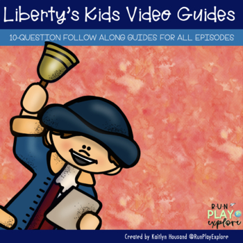 Liberty's Kids Video Guides for ALL 40 EPISODES! (Revolutionary War)