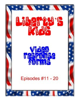 Liberty's Kids Video Response Forms Episodes 11-20