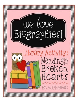 """""""We Love Biographies"""": A Valentine's Day Library Activity"""
