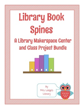 Library Book Spine Bundle: A Class Project and Makerspace Library Center