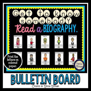 Library Bulletin Board ~ Get to know somebody. Read a Biography.