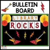 Library Bulletin Board ~ Library Rocks