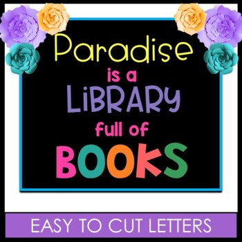Library Bulletin Board ~ Paradise is a Library full of Books