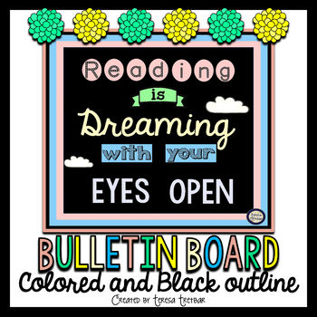 Bulletin Board ~ Reading is Dreaming With Your Eyes Open
