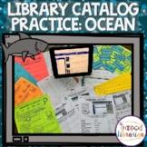 Library Catalog Practice   Ocean Edition