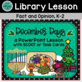 Library Lessons | December Days | Facts and Opinions