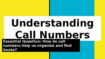 Library Lesson Presentation: Understanding Call Numbers EDITABLE