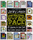 Library Lesson SUPER PACK: 18 Lessons for the Entire School Year
