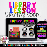 Library Lesson Starting Soon [Digital]