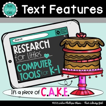 Using Computer Tools and Text Features - Research for Littles