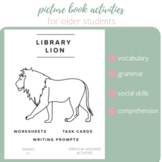 Library Lion Picture Book Activities for Older Students Speech Therapy