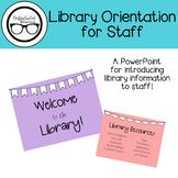 Library Orientation for Staff [Editable]