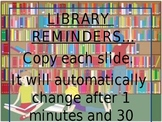 Library Reminders and Procedures