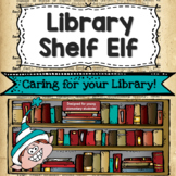 Library Shelf Elf: Caring for Your Library