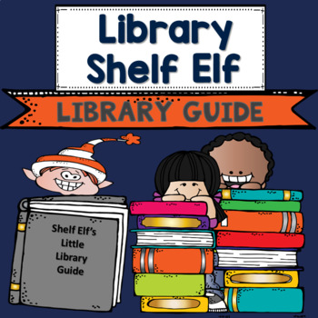 Library Shelf Elf: Library Guide