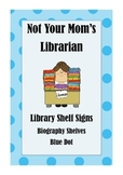 Library Shelf Signs - Biography - Blue Dot