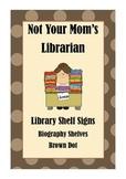 Library Shelf Signs - Biography - Brown Dot