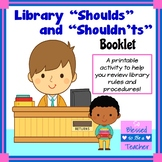 Library Shoulds and Shouldn'ts Booklet - School Library / Media Center Activity