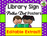 NOW EDITABLE!!!! Library Sign Polka-Dot Poster Pack