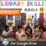 Library Skills for Google Drive - BUNDLE 2 - Distance Learning