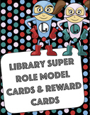 Library Super Role Model Cards and Reward Cards