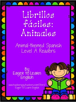 Librillos fáciles: SIX Level A Spanish Little Readers {Animal-Themed!}
