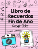 Libro de Recuerdos de Fin de Año- Distance Learning Google Slides