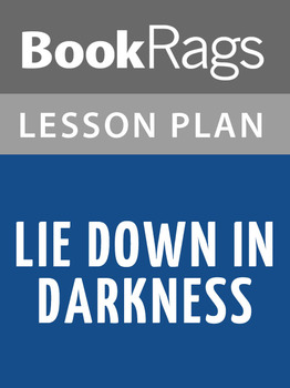 Lie Down in Darkness Lesson Plans