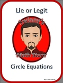 Lie or Legit: Equation of a Circle