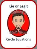Lie or Legit: Equation of a Circle