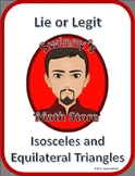 Lie or Legit: Isosceles and Equilateral Triangles