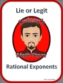 Lie or Legit: Rational Exponents