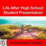 Life After High School Student Presentation