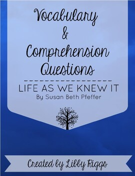 NEW! Life As We Knew It *Comprehension Questions, Vocabulary, & Quizzes*