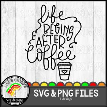 Life Begins After Coffee SVG Design