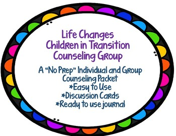 Life Changes: Children in Transition Counseling Group