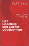 Life Coaching and Career Development : Lessons from Carl Jung