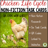 Life Cycle Of A Chicken Non-Fiction Task Cards and QR Code Web Quest