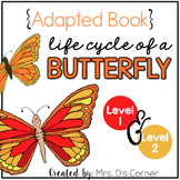 Life Cycle of a Butterfly Adapted Books (Level 1 and Level 2 )