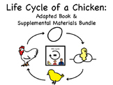 Life Cycle of a Chicken Bundle! (Adapted Book & Supplemental Materials)
