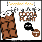 Life Cycle of a Cocoa Plant Adapted Book { Level 1 and Level 2 } Chocolate