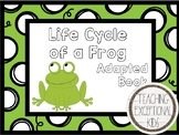 Life Cycle of a Frog Adapted Book