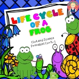 Life Cycle of a Frog ELA and Science Printables for Kinder