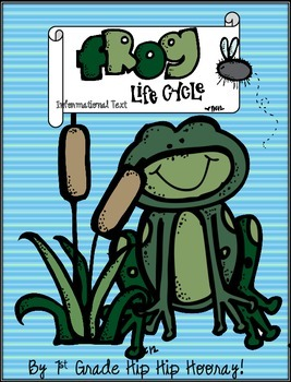 Life Cycle of a Frog...Informational Text and Activities!