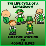 Life Cycle of a Leprechaun Creative Writing in Google Slides™