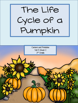 Life Cycle of a Pumpkin, Centers and Printables, 2nd Grade