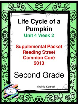 Life Cycle of a Pumpkin:  Second Grade Reading Street Packet
