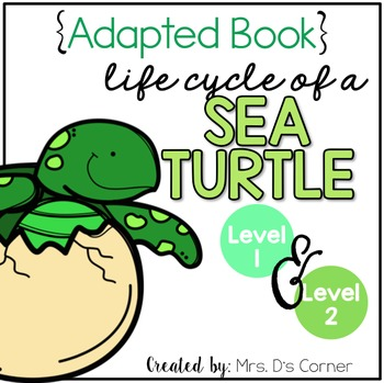 Life Cycle of a Sea Turtle Adapted Books ( Level 1 and Level 2 )