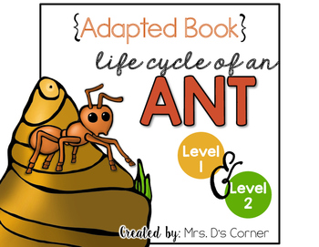 Life Cycle of an Ant Adapted Book { Level 1 and Level 2 }